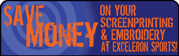 Save Money On Your Screen Printing & Embroidery Orders At Exceleron Sports!